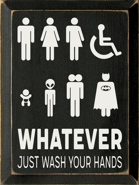 Whatever-Just Wash Your Hands Sign | Funny Wood Signs with Sayings | Sawdust City Wood Signs Wholesale