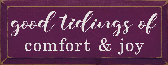 Good tidings of comfort and joy | Sawdust City Wood Signs - Old Elderberry & Cottage White