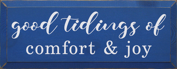 Good tidings of comfort and joy | Sawdust City Wood Signs - Old Royal & Cottage White
