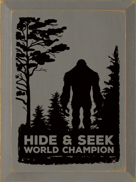 Hide & Seek World Champion (sasquatch) | Sawdust City Wood Signs - Old Anchor Gray & Black