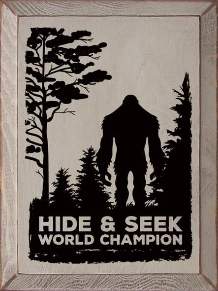 Hide & Seek World Champion (sasquatch) | Sawdust City Wood Signs - Old Putty & Black