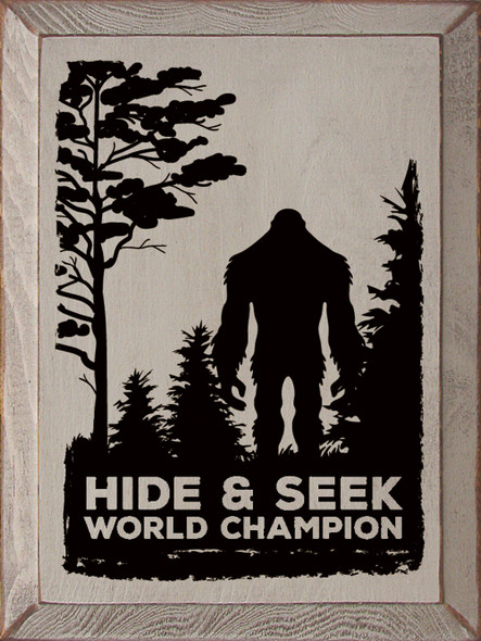 Hide & Seek World Champion (sasquatch) | Sawdust City Wood Signs - Old Putty & Black