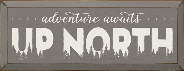 Up North (tree silhouettes) | Sawdust City Wood Signs - Old Anchor Gray & Cottage White