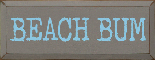 Beach Bum | Sawdust City Wood Signs - Old Anchor Gray & Light Blue