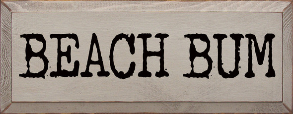 Beach Bum | Sawdust City Wood Signs - Old Putty & Black