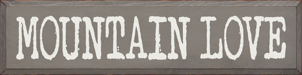 Mountain Love | Sawdust City Wood Signs - Old Anchor Gray