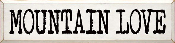 Mountain Love | Sawdust City Wood Signs - Old Cottage White & Black