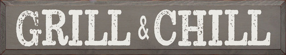 Grill & Chill | Sawdust City Wood Signs - Old Anchor Gray & Cottage White
