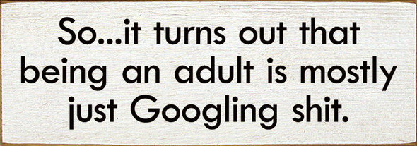 So...it turns out that being an adult is mostly just Googling shit. | Sawdust City Wood Signs - Old Cottage White & Black