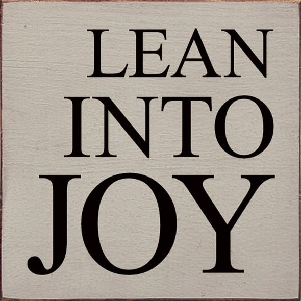 Lean Into Joy | Sawdust City Wood Signs - Old Putty & Black