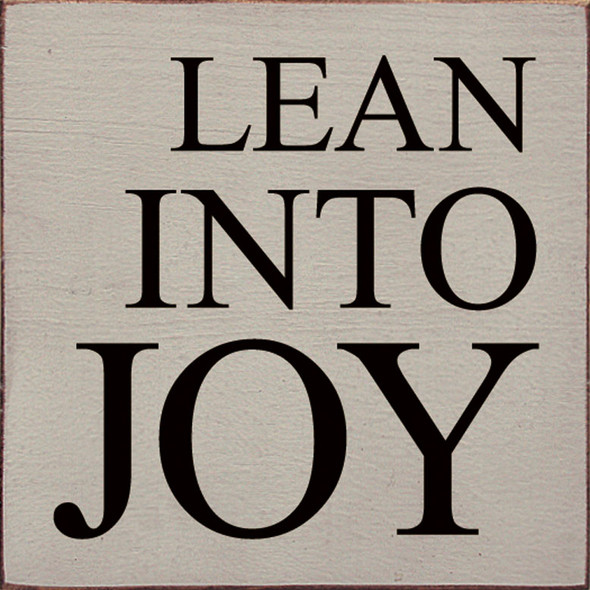 Lean Into Joy | Sawdust City Wood Signs - Old Putty & Black