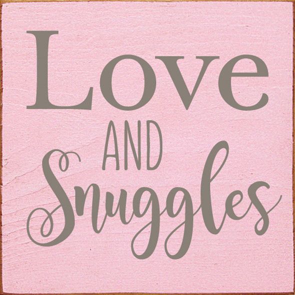 Love & Snuggles | Sawdust City Wood Signs - Old Baby Pink & Anchor Gray