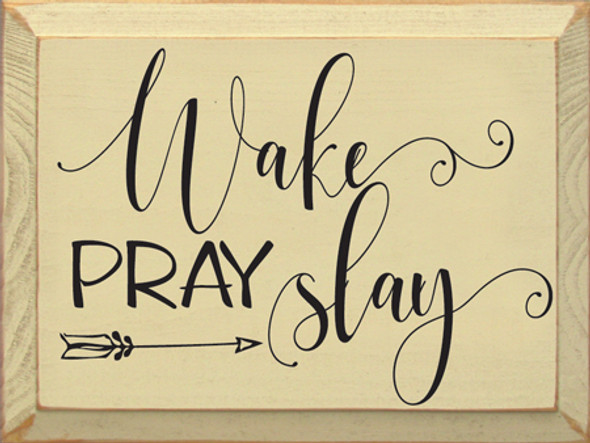 Wake Pray Slay Wood Sign