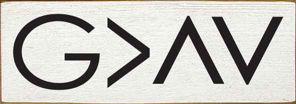 G>^V God Is Greater Than Ups And Downs Wood Sign