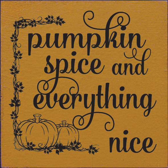 Pumpkin spice and everything nice wood sign