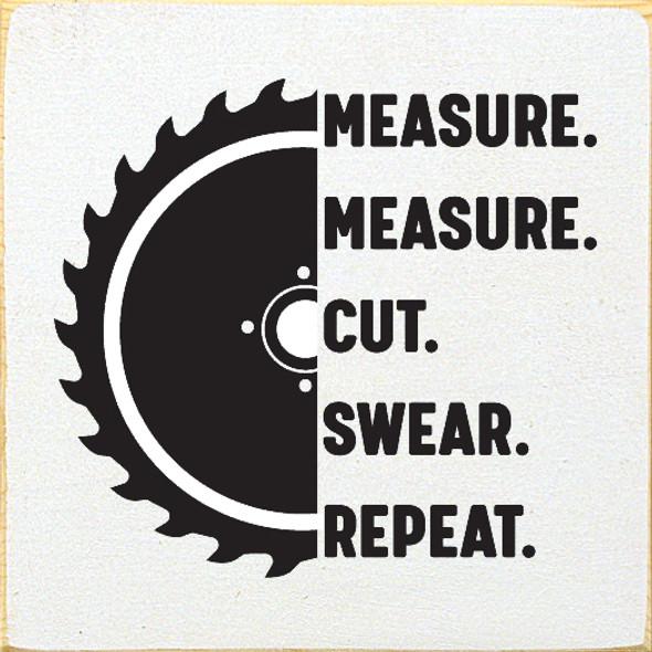 Measure Measure Cut Swear Repeat Wood Sign