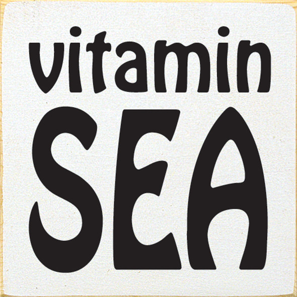 Vitamin Sea Wood Sign | Shown in Old Cottage White with Black Letters
