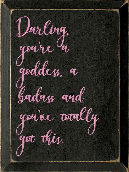 Darling, you're a goddess Sign   Inspirational Wholesale Signs   Sawdust City Wood Signs