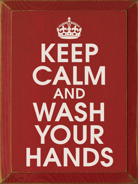 Keep Calm And Wash Your Hands Sign | Wood Wholesale Signs | Sawdust City Wood Signs