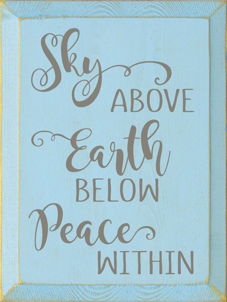 Sky above, Earth below, Peace within | Inspirational Wholesale Signs | Sawdust City Wood Signs