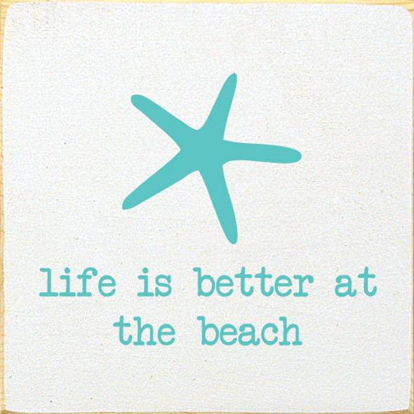 Life Is Better At The Beach Sign | Wholesale Beach Signs | Sawdust City Wood Signs