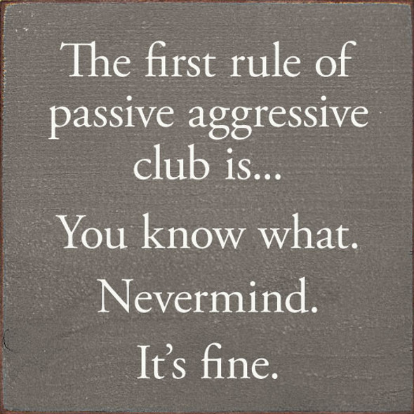 Funny Passive Aggressive Club Sign | Funny Wholesale Signs | Sawdust City Wood Signs
