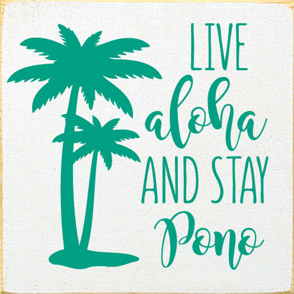 Live aloha and stay pono | Wood Beach Sign | Sawdust City Wholesale