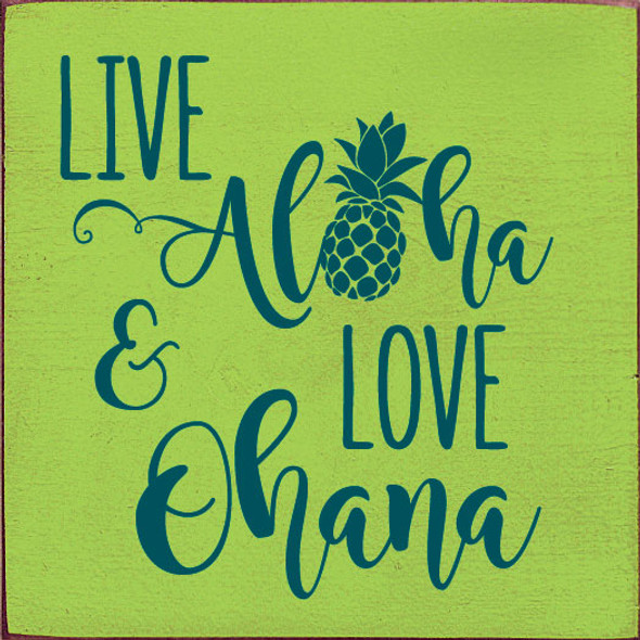 Live aloha and Love ohana | Wood Beach Sign | Sawdust City Wholesale