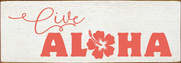Live Aloha | Wood Beach Sign | Sawdust City Wholesale