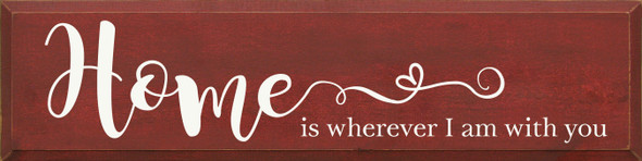 Home is wherever I am with you | Wood Home Sign | Sawdust City Wholesale