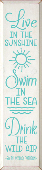 Live in the sunshine, swim in the sea, drink the wild air. Sign | Wood Beach Sign | Sawdust City Wholesale