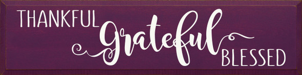 Thankful Grateful Blessed Sign | Wood Thankful Sign | Sawdust City Wholesale