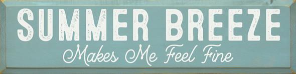 Summer Breeze Makes Me Feel Fine - Large Sign | Wholesale Wood Décor Sign | Sawdust City Wholesale Signs