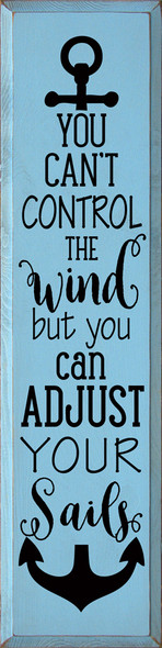 You can't control the wind, but you can adjust your sails | Wholesale Wood Décor Sign | Sawdust City Wholesale Signs