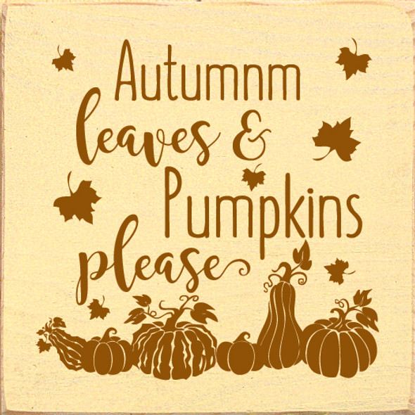 Autumn Leaves & Pumpkins Please! | Wood Wholesale Signs | Sawdust City Wood Signs