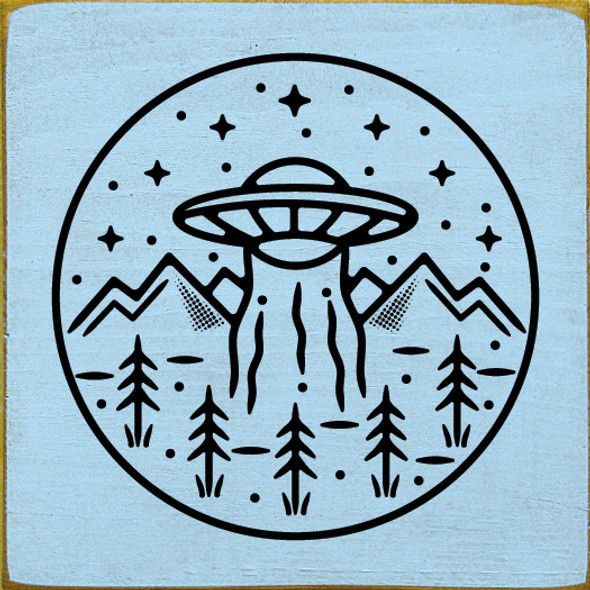 UFO in the mountains | Wood Wholesale Signs | Sawdust City Wood Signs