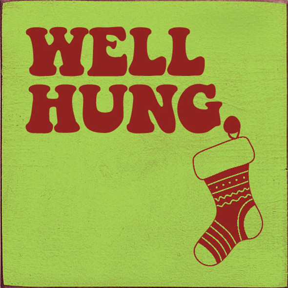 Well Hung (stocking) | Wood Wholesale Signs | Sawdust City Wood Signs