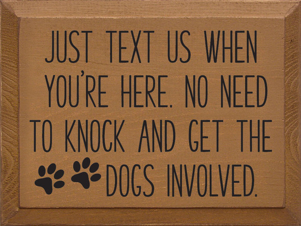 Just text us when you're here. No need to knock and get the dogs involved | Wood Wholesale Signs | Sawdust City Wood Signs