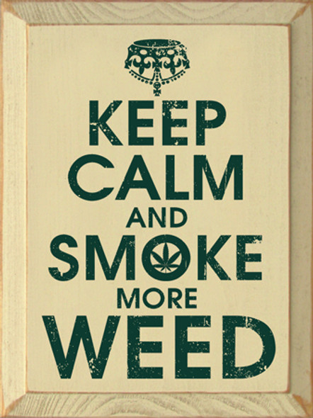 Keep Calm and Smoke More Weed | Wood Wholesale Signs | Sawdust City Wood Signs