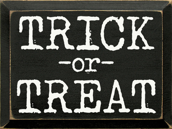 Trick or Treat (typewriter font) | Wood Wholesale Signs | Sawdust City Wood Signs