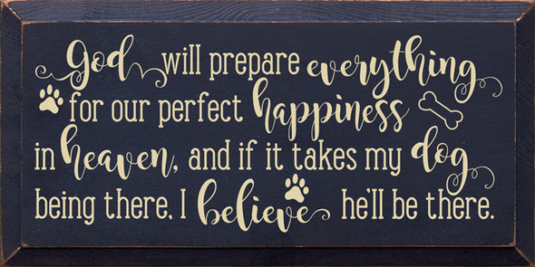 God will prepare everything for our perfect happiness in heaven.. | Wood Wholesale Signs | Sawdust City Wood Signs