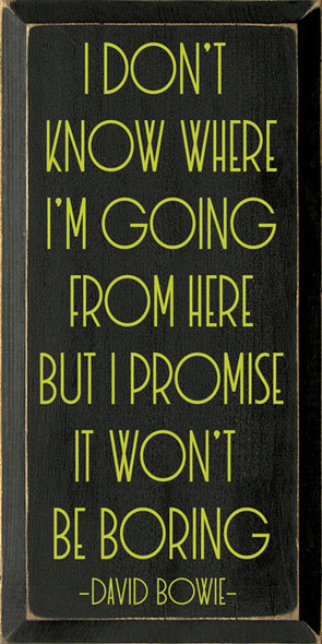 I don't know where I'm going from here… David Bowie | Wood Wholesale Signs | Sawdust City Wood Signs