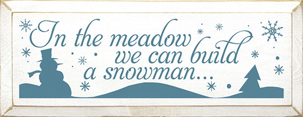 In the Meadow We Can Build a Snowman  (7x18)