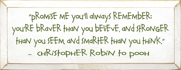 Promise Me You Will Always Remember... - Christopher Robin  (7x18) Shown in Old Cottage White with Moss lettering