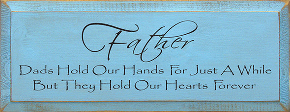 Father ~ Dads Hold Our Hands For Just A While...  (7x18)