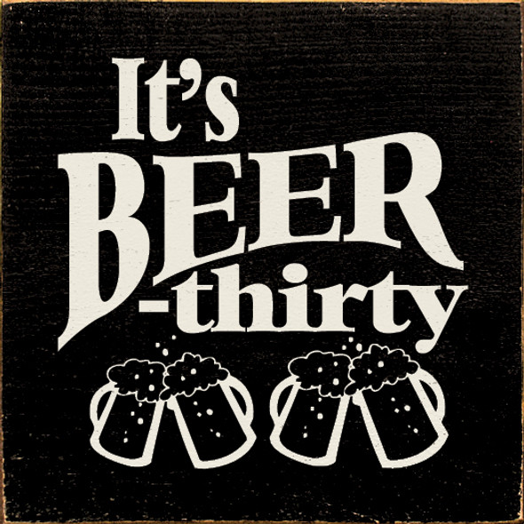 It's Beer-Thirty