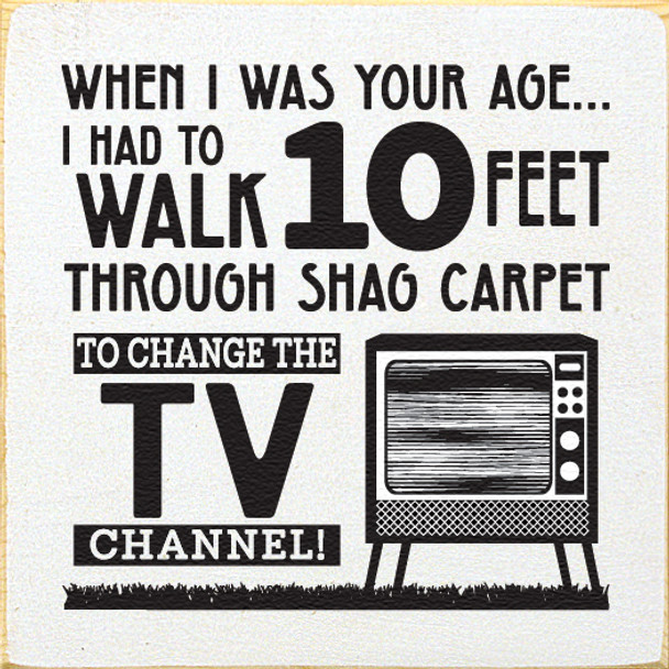 Funny Dad Saying Wood Sign | When I Was Your Age... | Sawdust City Wood Sign in Old Cottage White & Black