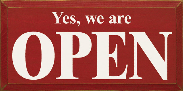 Yes We Are Open Sign | Wood Open Sign | Sawdust City Wholesale Signs
