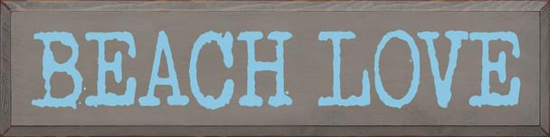 Beach Love | Sawdust City Wood Signs - Old Anchor Gray & Light Blue