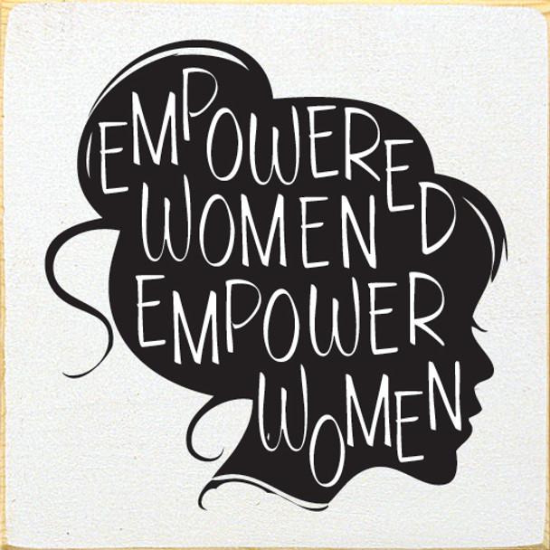 Empowered Women Empower Women Wood Sign